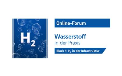 Online-Forum Wasserstoff in der Praxis startet mit dem Thema Infrastruktur